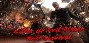 Killer of Evil Attack – Best Survival Game
